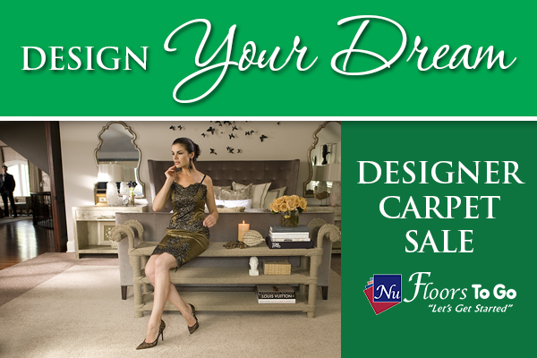 Design Your Dream Sale - Free in-home consultation - Designer Carpet Sale only at Nu Floors To Go Tuscaloosa, Alabama