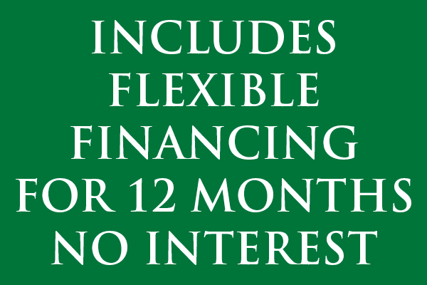 Includes Flexible Financing For 12 Months No Interest