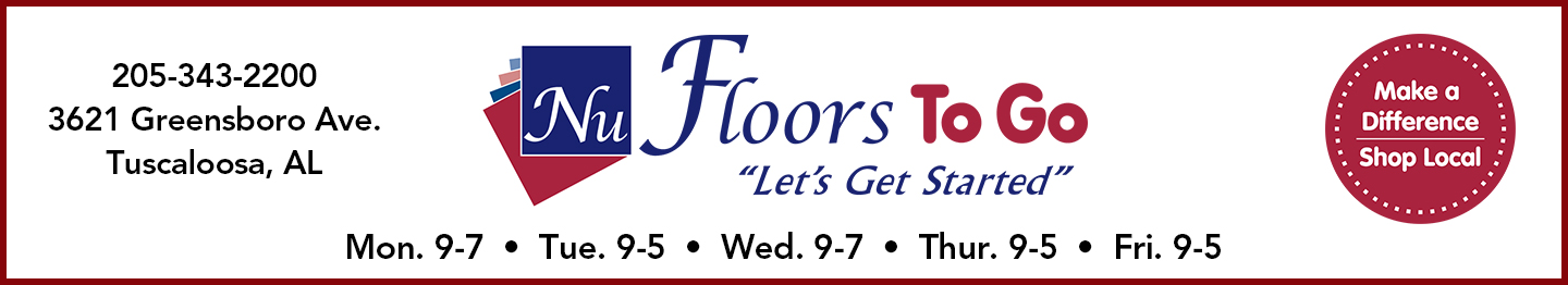Nu Floors To Go - 3621 Greensboro Ave. Tuscaloosa, Alabama - Mon & Wed 9-7pm - Tue, Thur, Fri 9-5pm