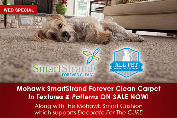 Mohawk SmartStrand Forever Clean Carpet in textures & patterns on sale now! Along with the Mohawk smart cushion which supports Decorate For The Cure