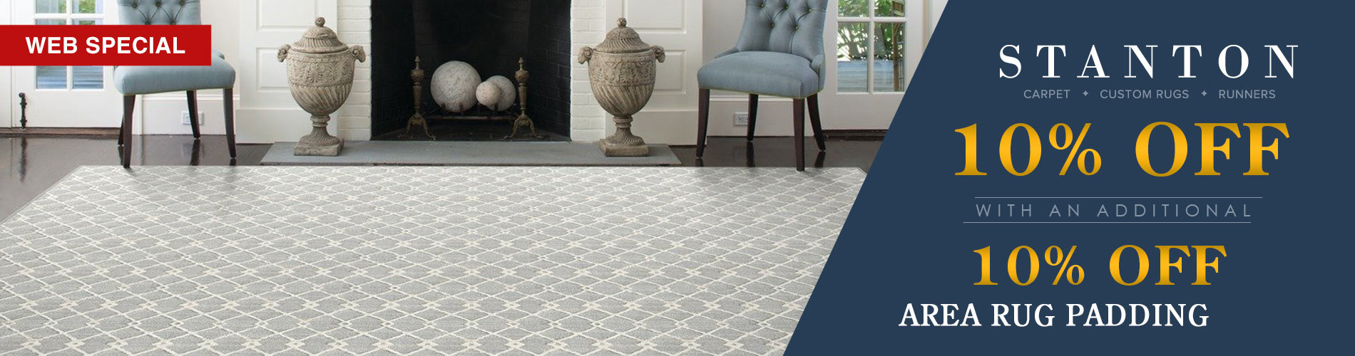 Receive 10% off Stanton carpet, custom rugs, and runners with an additional 10% off your area rug padding only at Nu Floors To Go